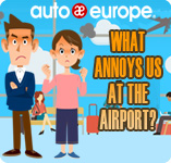 What annoys us at the airport | Auto Europe Infographic