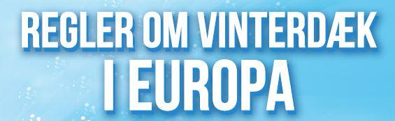 Infografik - Vinterdæk regler i Europa