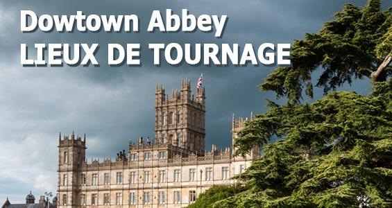 Road trip sur les lieux de tournage - Downtown Abbey