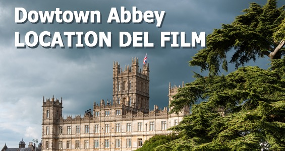Location dei film nel Regno Unito - Downton Abbey